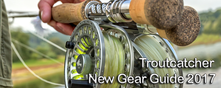 Fly Fishing & Fly Tying New Gear Guide 2017 | Troutcatchers