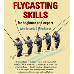 Flycasting Skills by John Symonds & Philip Maher